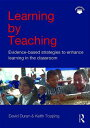 Learning by Teaching: Evidence-Based Strategies to Enhance Learning in the Classroom LEARNING BY TEACHING [ David Duran ]