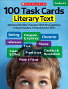 100 Task Cards: Literary Text: Reproducible Mini-Passages with Key Questions to Boost Reading Compre 100 TASK CARDS LITERARY T..