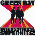 【輸入盤】INTERNATIONAL SUPERHITS! [ GREEN DAY ]
