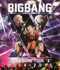 "BIGBANG JAPAN DOME TOUR 2014〜2015 ""X""【Blu-ray(2枚組)】 [ BIGBANG ]"
