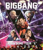 "BIGBANG JAPAN DOME TOUR 2014〜2015 ""X""【Blu-ray(2枚組)】"