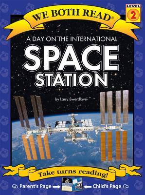 A Day on the International Space Station ( We Both Read: Level 1 (Paperback)) DAY ON THE INTL SPACE STATION (We Both Read - Level 2) [ Larry Swedlove ]