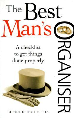 The Best Man''s Organiser: A Checklist to Get Things Done Properly