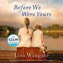 Before We Were Yours BEFORE WE WERE YOURS 12D Lisa Wingate
