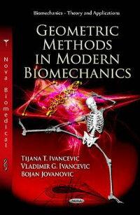 GeometricMethodsinModernBiomechanics[TijanaT.Ivancevic]