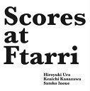 Scores at Ftarri(Ftarri 5th Anniversary Vol.4) [