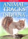 Animal Tracks of Indiana ANIMAL TRACKS OF INDIANA (Animal Tracks Guides)