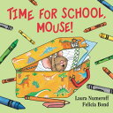 Time for School, Mouse! TIME FOR SCHOOL MOUSE-BOARD (If You Give... Books (Hardcover)) [ Laura Joffe Numeroff ]