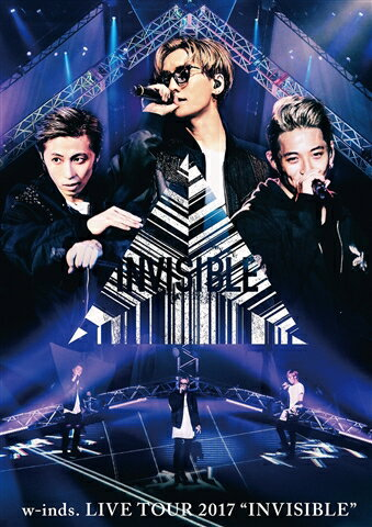 "w-inds. LIVE TOUR 2017 ""INVISIBLE"" 通常盤DVD [ w-inds. ]"