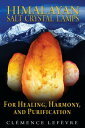 Himalayan Salt Crystal Lamps: For Healing, Harmony, and Purification [ Clemence ...