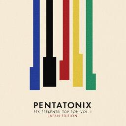 PTXプレゼンツ___ トップ・ポップ VOL.1 (ジャパン・エディション) [ <strong>ペンタトニックス</strong> ]