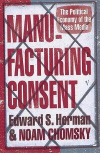 ManufacturingConsent:ThePoliticalEconomyoftheMassMedia.EdwardS.HermanandNoamChomsky