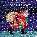 Dream Snow [ Eric Carle ]