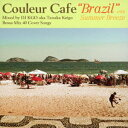"Couleur Cafe ""Brazil"" with Summer Breeze [ DJ KGO aka Tanaka Keigo ]"