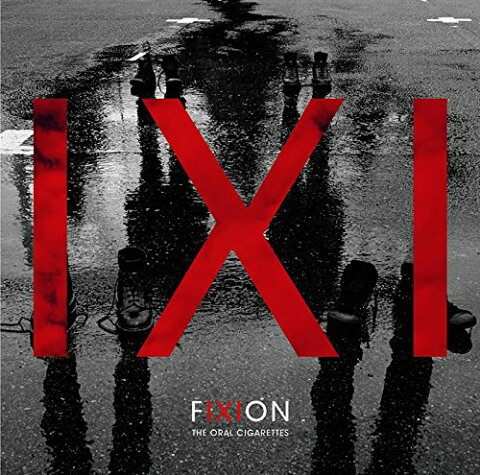 FIXION (初回限定盤 CD+DVD) [ THE ORAL CIGARETTES ]