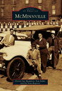 McMinnville MCMINNVILLE (Images of America (Arcadia Publishing)) [ Christy Van Heukelem ]