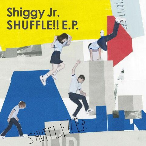 SHUFFLE!! E.P. (初回限定盤 CD+DVD) [ Shiggy Jr. ]