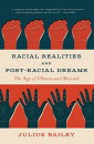Racial Realities and Post-Racial Dreams: The Age of Obama and Beyond