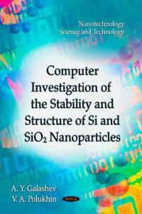 ComputerInvestigationoftheStabilityandStructureofSiandSio2Nanoparticles