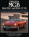 Original MGB: The Restorer's Guide to All Roadster and GT Models 1962-80 ORIGINAL MGB (Original) [ Anders Ditlev Clausager ]