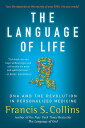 The Language of Life: DNA and the Revolution in Personalized Medicine LANGUAGE OF LIFE