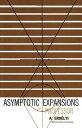 Asymptotic Expansions ASYMPTOTIC EXPANSIONS (Dover Books on Mathematics)
