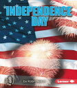 Independence Day INDEPENDENCE DAY (First Step Nonfiction -- American Holidays)