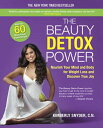 The Beauty Detox Power: Nourish Your Mind and Body for Weight Loss and Discover True Joy BEAUTY DETOX POWER [ Kimberly Snyder ]