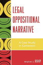 Legal Oppositional Narrative: A Case Study in Cameroon LEGAL OPPOSITIONAL NARRATIVE Stephen L. Bishop
