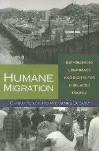 HumaneMigration:EstablishingLegitimacyandRightsforDisplacedPeople