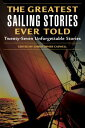 The Greatest Sailing Stories Ever Told GREATEST SA
