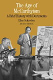 The Age of McCarthyism: A Brief History with Documents [ Schrecker ]