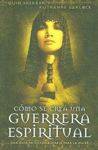Como_Se_Crea_Una_Guerrera_Espi