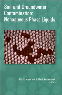 SoilandGroundwaterContamination:NonaqueousPhaseLiquids[WithCDROM][AlexS.Mayer]