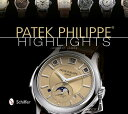 PATEK PHILIPPE:HIGHLIGHTS(H) [ . ]