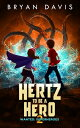 Hertz to Be a Hero- Volume Two HERTZ TO BE A HERO- VOLUME 2 S (Wanted: Superheroes)