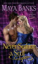 Never Seduce a Scot NEVER SEDUCE A SCOT (Montgomerys and Armstrongs) [ Maya Banks ]
