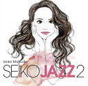 SEIKO JAZZ 2 (初回限定盤A CD+DVD) [...