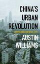 China's Urban Revolution: Understanding Chinese Eco-Cities CHINAS URBAN REVOLUTION [ Austin Williams ]