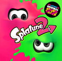 Splatoon2 ORIGINAL SOUNDTRACK -Splatune2- [ スプラトゥー...