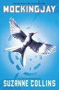 Mockingjay (Hunger Games, Book Three), Volume 3 MOCKINGJAY (HUNGER GAMES BK TH (Hunger Games) Suzanne Collins