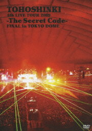 4th LIVE TOUR 2009 -The Secret Code- FINAL in TOKYO DOME/<strong>東方神起</strong> [ <strong>東方神起</strong> ]