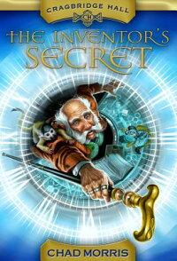 CragbridgeHall,Book1:TheInventor'sSecret[ChadMorris]