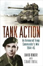 Tank Action: An Armoured Troop Commander's War 194445