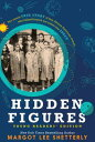 Hidden Figures, Young Readers 039 Edition: The Untold True Story of Four African American Women Who Hel HIDDEN FIGURES YOUNG READER-LP Margot Lee Shetterly