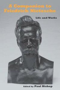ACompaniontoFriedrichNietzsche:LifeandWorks[PaulBishop]