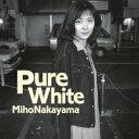 Pure White [ 中山美穂 ]