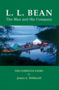 L.L.Bean-TheManandHisCompany:TheCompleteStory