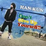 Don''t Give Up Yourself!!