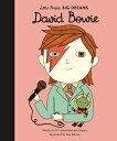 David Bowie DAVID BOWIE (Little People, Big Dreams, 30) Maria Isabel Sanchez Vegara